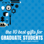 The 10 Best Gifts for Graduate Students (From a Grad Student)